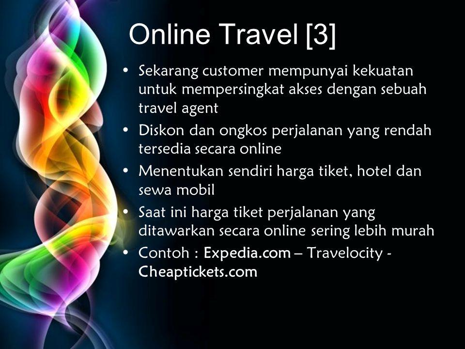 Online Travel [3] Sekarang customer mempunyai kekuatan untuk mempersingkat akses dengan sebuah travel agent.